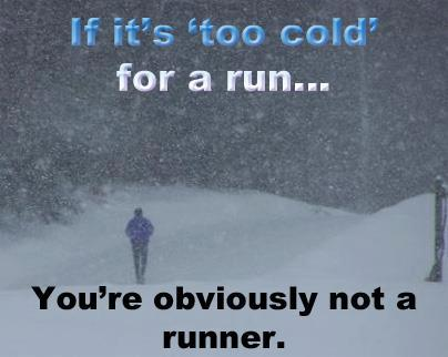 if its too cold not a runner
